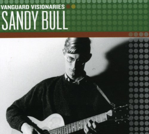 Sandy Bull: Vanguard Visionaries