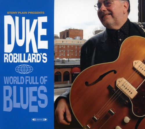 Duke Robillard: World Full of Blues