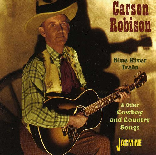 Carson Robison: Blue River Train and Other Cowboys and Country Songs