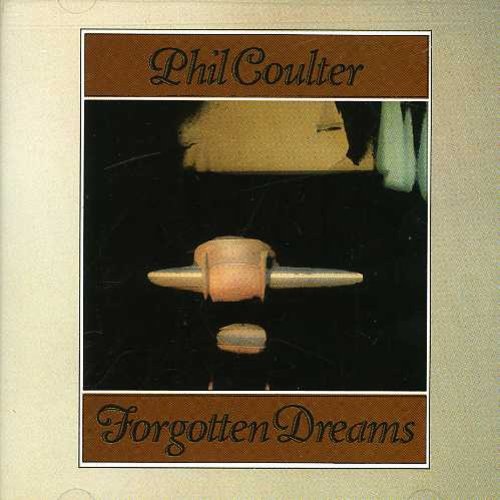 Phil Coulter: Forgotten Dreams