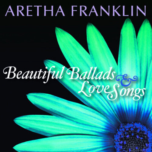 Aretha Franklin: Beautiful Ballads and Love Songs