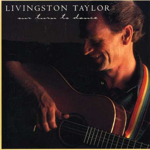Livingston Taylor: Our Turn to Dance