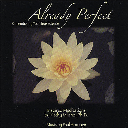 Kathy Milano: Already Perfect: Remembering Your True Essence