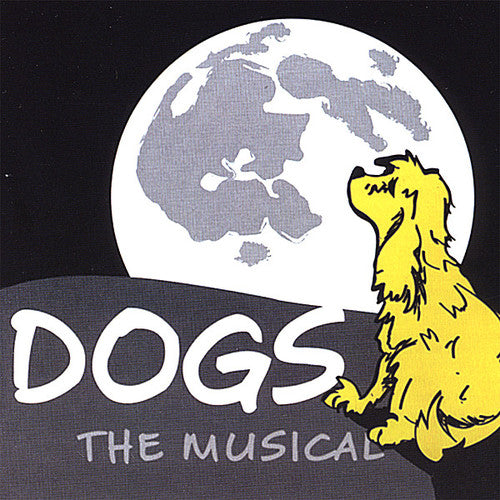Various Artists: Dogs: The Musical