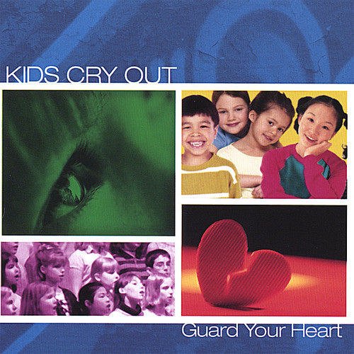 Kids Cry Out: Guard Your Heart