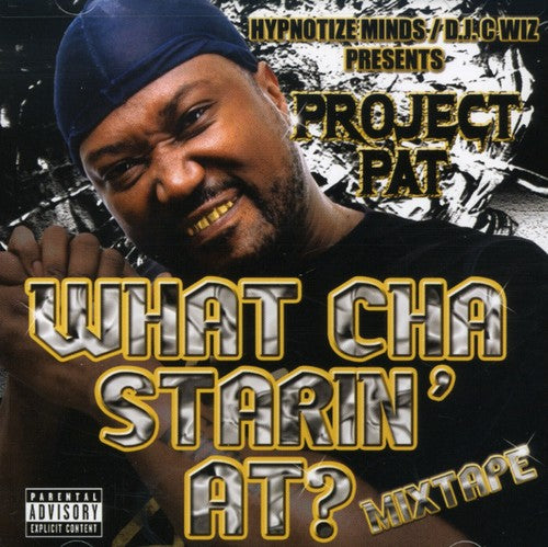 Project Pat: What Cha Starin At?