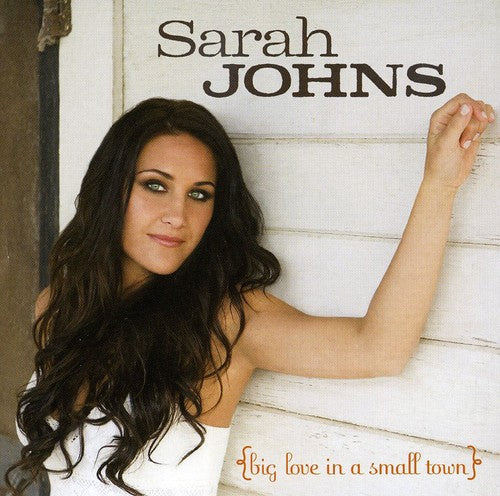 Sarah Johns: Big Love in a Small Town