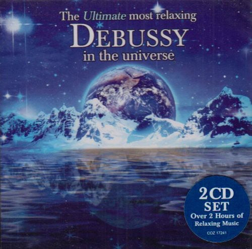 Ultimate Most Relaxing Debussy in Universe / Var: The Ultimate Most Relaxing Debussy In The Universe
