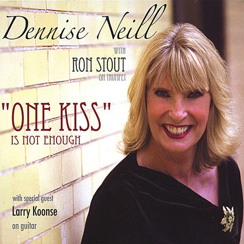 Dennise Neill: One Kiss Is Not Enough