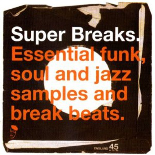 Super Breaks: Super Breaks: Essential Funk Soul and Jazz Samples and Break-Beats, Vol. 1