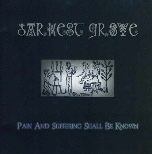 Darkest Grove: Pain & Suffering Shall Be Known