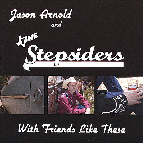 Jason Arnold & the Stepsiders: With Friends Like These
