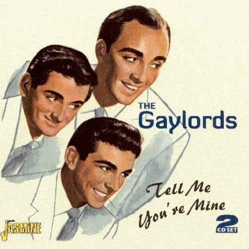 The Gaylords: Tell Me You're Mine