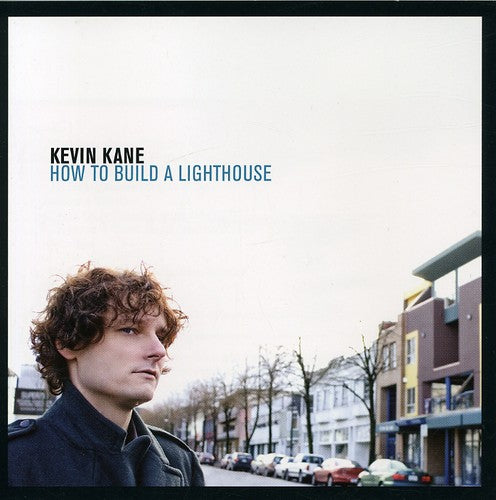 Kevin Kane: How to Build a Lighthouse