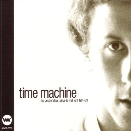 Direct Drive: Time Machine: The Best Of Direct Drive & First Lig