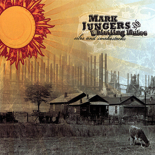 Mark Jungers & the Whistling Mules: Silos & Smokestacks