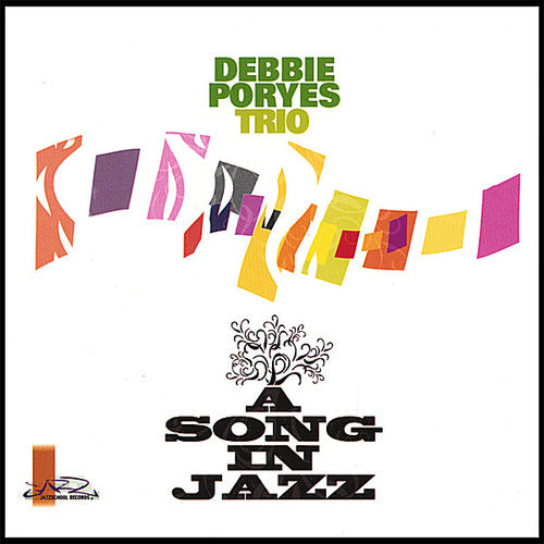 Debbie Poryes: Song in Jazz