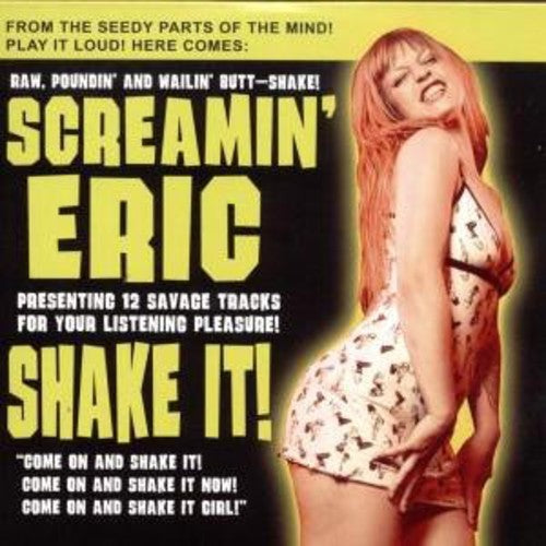 Screamin' Eric: Shake It
