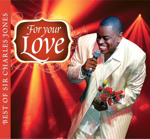 Sir Charles Jones: For Your Love...Best Of Sir Charles Jones
