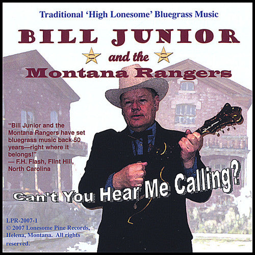 Bill Junior & the Montana Rangers: Can't You Hear Me Calling