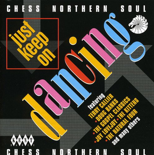 Various Artists: Just Keep on Dancing : Chess Northern Soul / Various