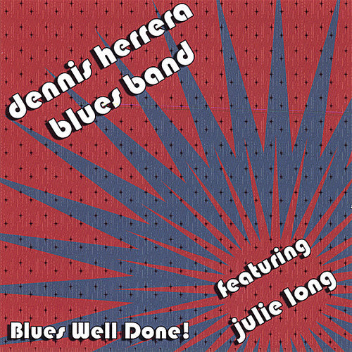 Dennis Herrera Blues Band: Blues Well Done!