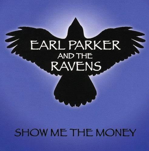 Earl Parker and the Ravens: Show Me the Money