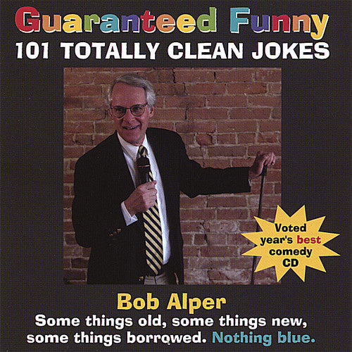 Bob Alper: Guaranteed Funny: 101 Totally Clean Jokes