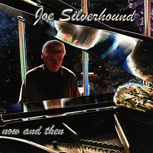 Joe Silverhound: Now & Then