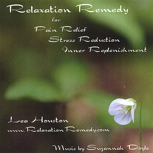 Lea Houston: Relaxation Remedy