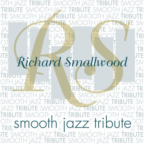 Smooth Jazz Tribute: Richard Smallwood Smooth Jazz Tribute