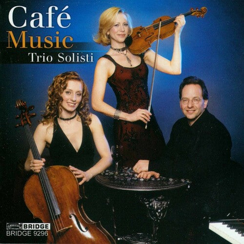 Trio Solisti: Cafe Music