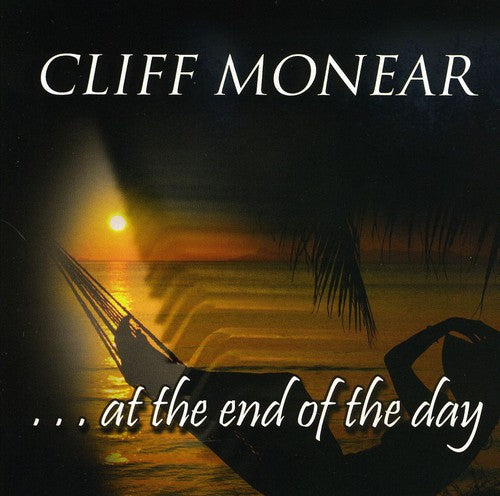 Cliff Monear: At the End of the Day