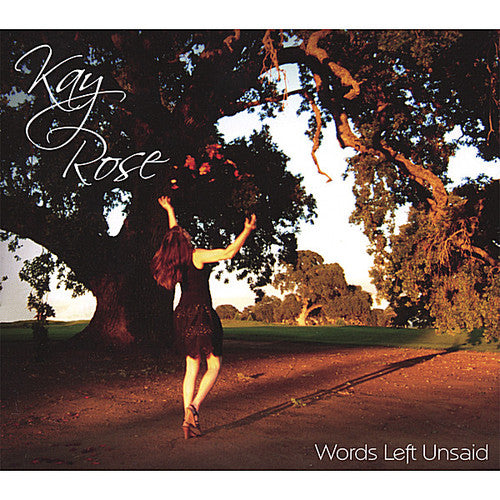 Kay Rose: Words Left Unsaid