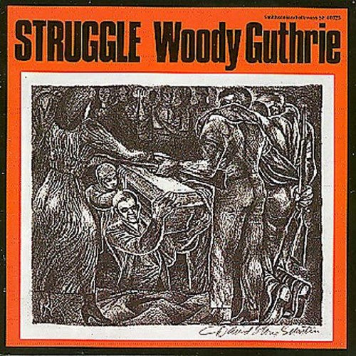 Woody Guthrie: Struggle
