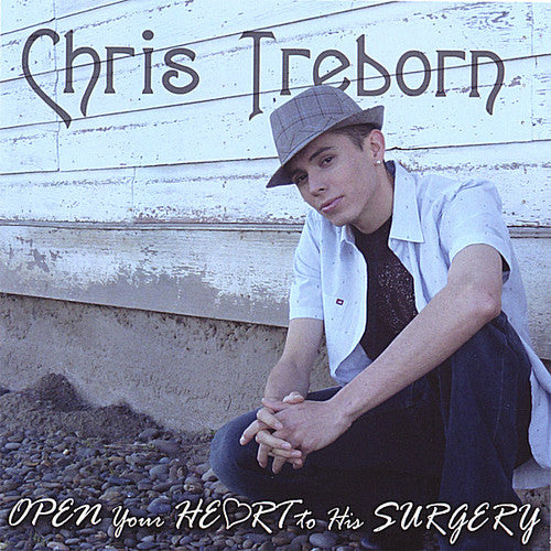Chris Treborn: Open Your Heart to His Surgery