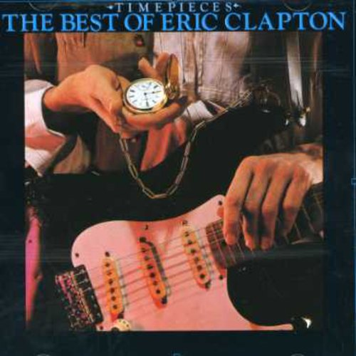 Eric Clapton: Time Pieces: Best of Eric Clapton