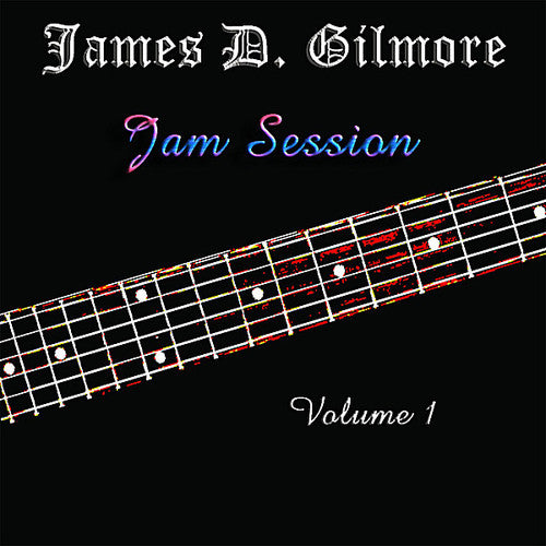 James D. Gilmore: Jam Session 1