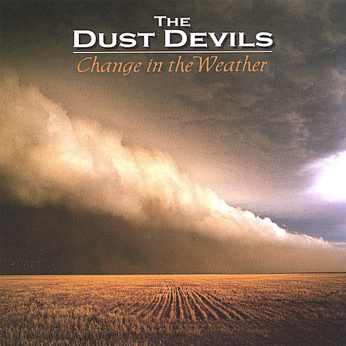 The Dust Devils: Change in the Weather