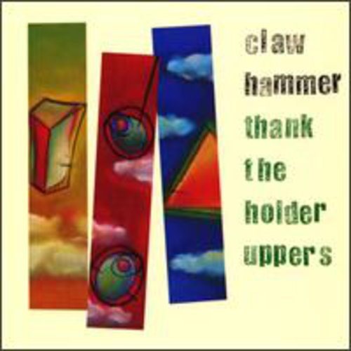 Claw Hammer: Thank the Holder Uppers