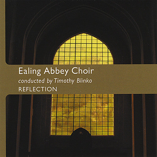 Ealing Abbey Choir/ Blinko, Tim: Reflection