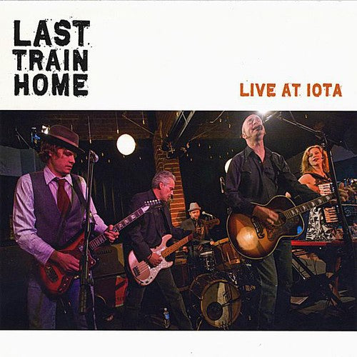 Last Train Home: Live at Iota