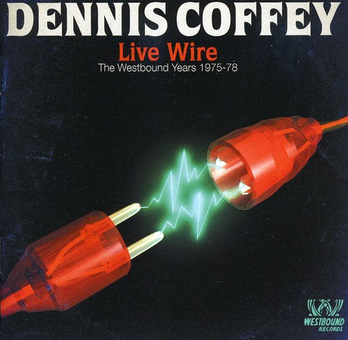 Dennis Coffey: Live Wire: Westbound Years 1975 - 1978