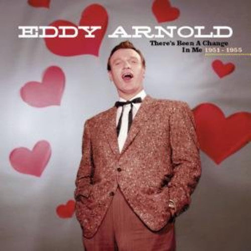 Eddy Arnold: There's Been a Change in Me 1951-55