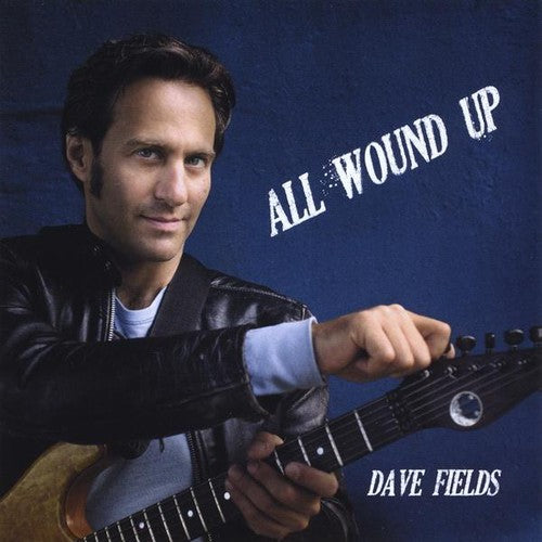 Dave Fields: All Wound Up