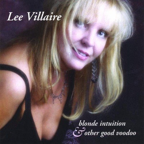 Lee Villaire: Blonde Intuition & Other Good Voodoo