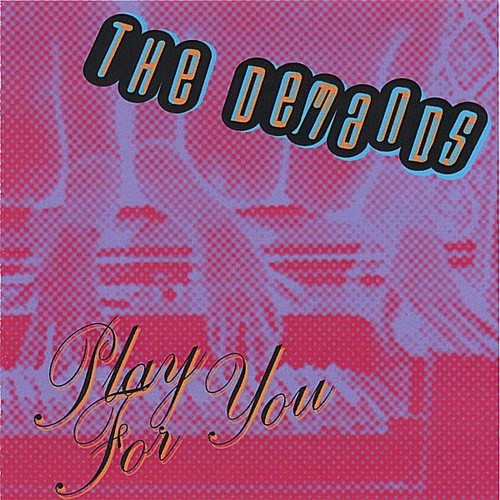 The Demands: Play for You