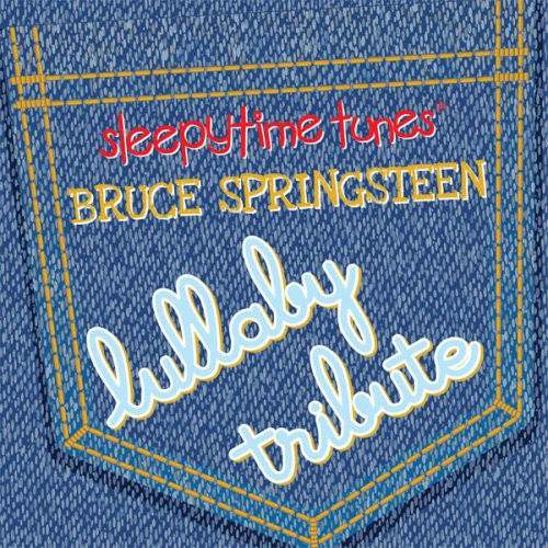Lullaby Players: Sleepytime Tunes Bruce Springsteen Lullaby Tribute