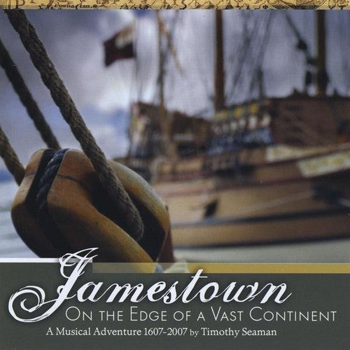 Timothy Seaman: Jamestown: On the Edge of a Vast Continent