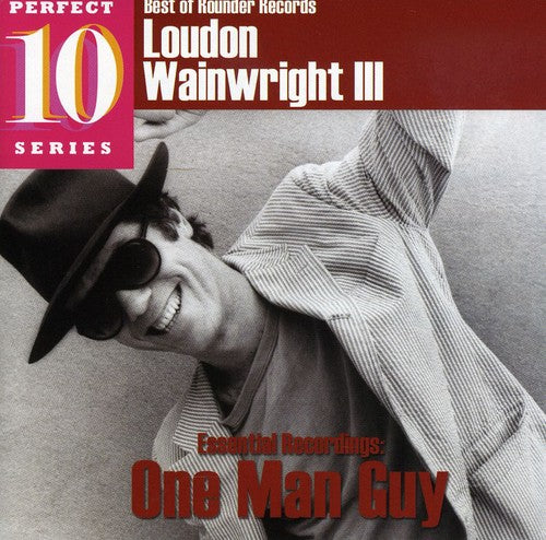 Loudon Wainwright III: Essential Recordings: One Man Guy